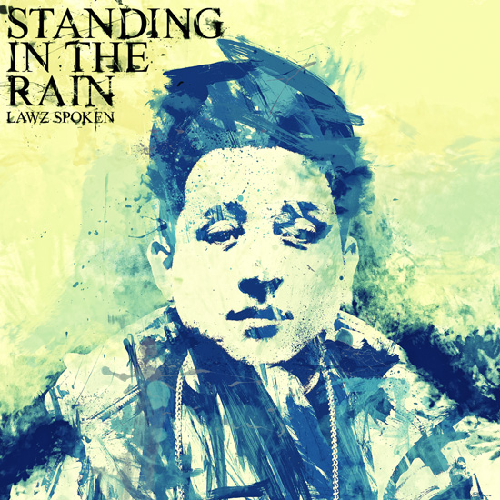 Lawz Spoken - Standing In The Rain
